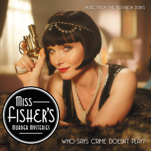 Various Artists - Miss Fisher's Murder Mysteries (Music from the TV Series)