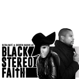 Ultra Naté & Quentin Harris Present: Black Stereo Faith – Black Stereo Faith