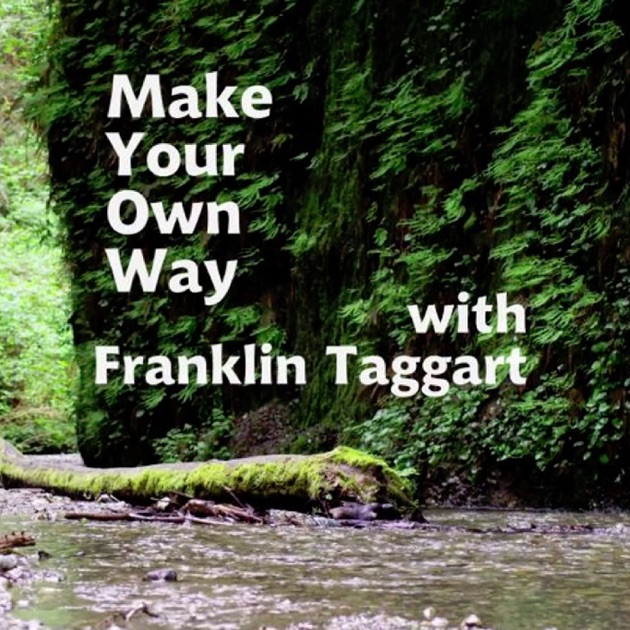 Make Your Own Way By Make Your Own Way On Apple Podcasts
