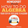 HowExpert Press - How to Do Algebra (Unabridged)  artwork