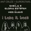 I Take It Back feat Sheila E Gloria Estefan Wes Quave Single