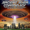 BayView Entertainment - Ancient Alien Conspiracy: UFOs and the Dawn of Civilization  artwork