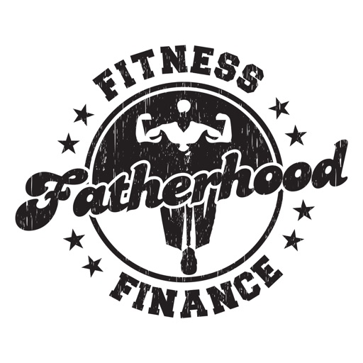 Cover image of Fatherhood | Fitness | Finance Podcast: Training Resource For Being a Happy, Healthy and Weathy Dad