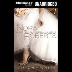 Vision in White: The Bride Quartet, Book 1 (Unabridged)