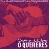 """O Quereres (Tema de Abertura da Novela """"A Força do Querer"""") - Single, Caetano Veloso"""
