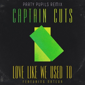 Love Like We Used To (feat. Nateur) [Party Pupils Remix] - Single Mp3 Download