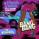 Bang Bang Remixes feat R City Selah Sue Craig David EP