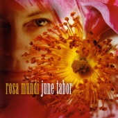 June Tabor - Maybe Then I'll Be a Rose