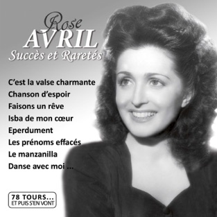 """Succès et raretés (Collection """"78 tours… et puis s'en vont"""") – Rose Avril"""