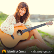 Relaxing Guitar - Yellow Brick Cinema - Yellow Brick Cinema