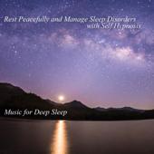 Rest Peacefully & Manage Sleep Disorders Through Self Hypnosis, Guided Meditation & Yoga Nidra With Dr. Siddharth Ashvin Shah-Music for Deep Sleep