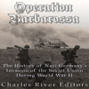 Charles River Editors - Operation Barbarossa: The History of Nazi Germany's Invasion of the Soviet Union During World War II (Unabridged)  artwork
