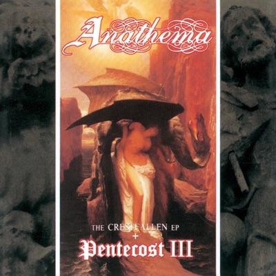 Pentecost III & The Crestfallen EP - Anathema