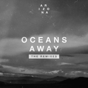Oceans Away (The Remixes) - EP Mp3 Download