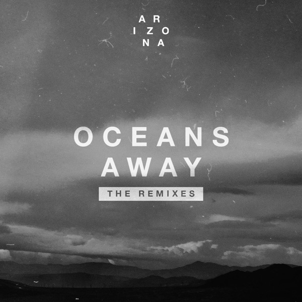 Oceans Away (The Remixes) - EP
