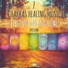 7 Chakras Healing Music Tibetan Singing Bowl Edition