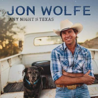 Any Night in Texas - Jon Wolfe album