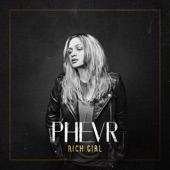 Phevr - Rich Girl