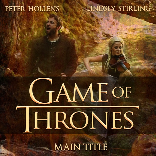 Game of Thrones (Main Title) [feat. Lindsey Stirling] - Single