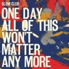 One Day All of This Won't Matter Anymore ジャケット写真
