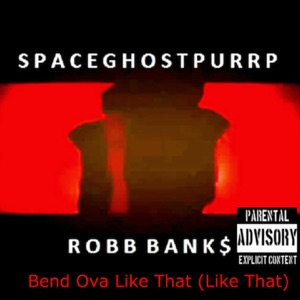 Bend Ova Like That (Like That) [feat. Robb Banks] - Single Mp3 Download