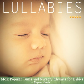Lullabies Most Popular Tunes And Nursery Rhymes For Babies Eugene Lopin