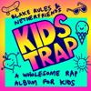 Kids Trap - Blake Rules & Netherfriends