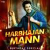 Harbhajan Mann Birthday Special