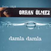 Damla Damla - Orhan Ölmez