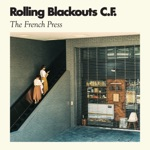 Rolling Blackouts Coastal Fever - French Press
