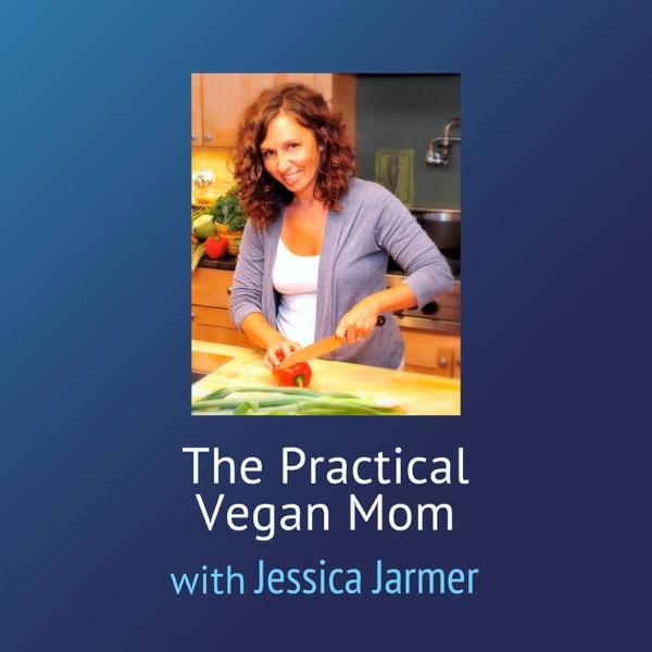 The Practical Vegan Mom – Jessica Jarmer