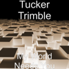 My World Needs You - Tucker Trimble