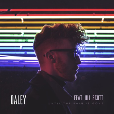 Until the Pain Is Gone (feat. Jill Scott) - Daley song