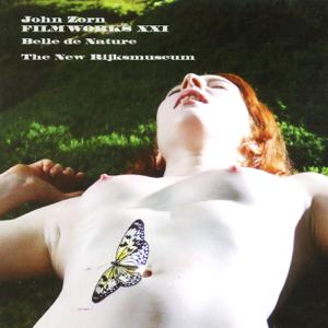 John Zorn - Filmworks XXI: Belle De Nature/Rijksmuseum
