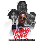 Taking Over (feat. Captan, Addi Self & Joint 77) - Shatta Wale
