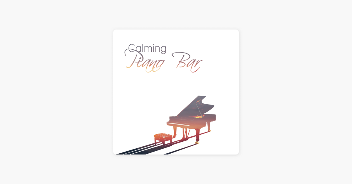 ‎Calming Piano Bar – Best Jazz Music to Relax, Smooth Piano Collection,  Relax in Jazz Club by Piano Jazz Calming Music Academy