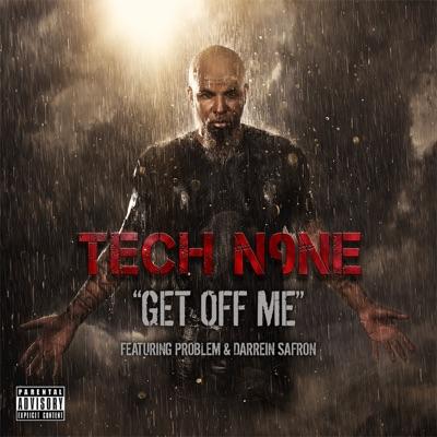 Get Off Me (feat. Problem & Darrein Safron) - Single - Tech N9ne