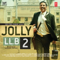 Jolly LLB 2 (Original Motion Picture Soundtrack)
