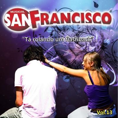 Tá Rolando um Flashback, Vol. 13 - Musical San Francisco