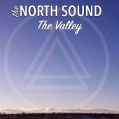 The North Sound - The Valley