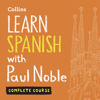 Paul Noble - Learn Spanish with Paul Noble: Complete Course: Spanish Made Easy with Your Personal Language Coach (Unabridged) artwork