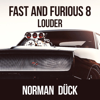 Fast and Furious 8 Louder - Norman Dück