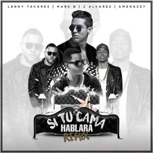 Si Tu Cama Hablara (Remix) [feat. J Alvarez, Marck B & Amenazzy] - Single Mp3 Download