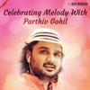 Celebrating Melody with Parthiv Gohil EP