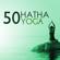 Hatha Yoga Maestro - Hatha Yoga 50 - Música para Meditaciones Mindfulness, Mente Abierta y Relajarse