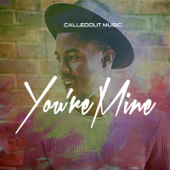 You're Mine - CalledOut Music
