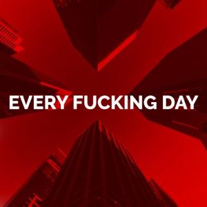 Every F*****g Day (feat. Arizona Zervas) - Single Mp3 Download
