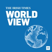 The Irish Times World View Podcast podcast
