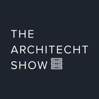 THE ARCHITECHT SHOW podcast