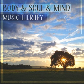 Body & Soul & Mind – Music Therapy: Mindfulness Meditation, Healing  Relaxation, Calming Sound of Nature & Yoga Time by Relaxing Music Master